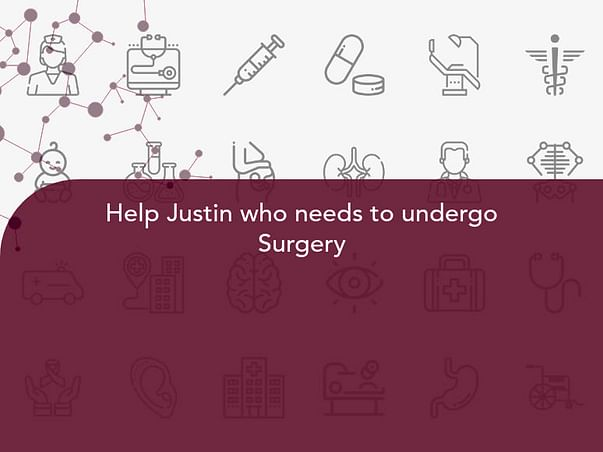Help Justin who needs to undergo Surgery