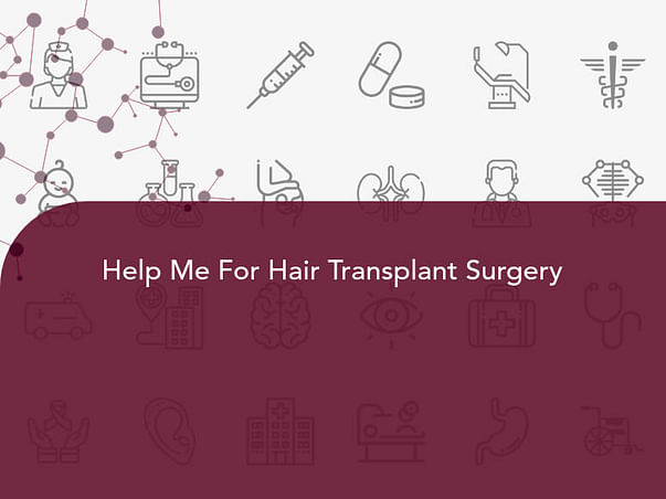 Help Me For Hair Transplant Surgery