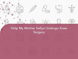 Help My Mother Safiya Undergo Knee Surgery