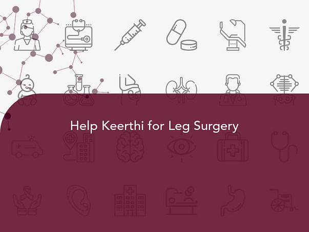 Help Keerthi for Leg Surgery