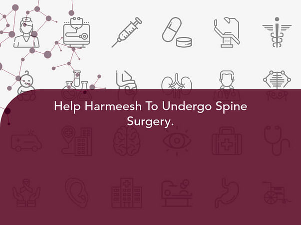 Help Harmeesh To Undergo Spine Surgery.
