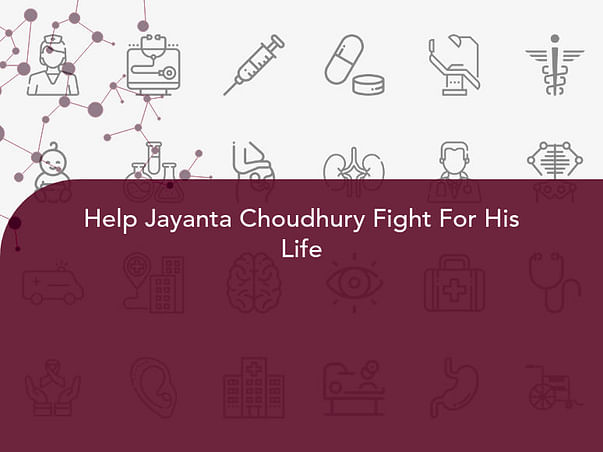 Help Jayanta Choudhury Fight For His Life