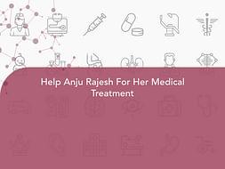 Help Anju Rajesh For Her Medical Treatment