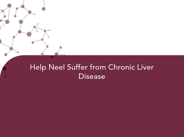Help Neel Suffer from Chronic Liver Disease