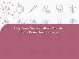 Help Save Vishwanathan Mudaliar From Brain Haemorrhage