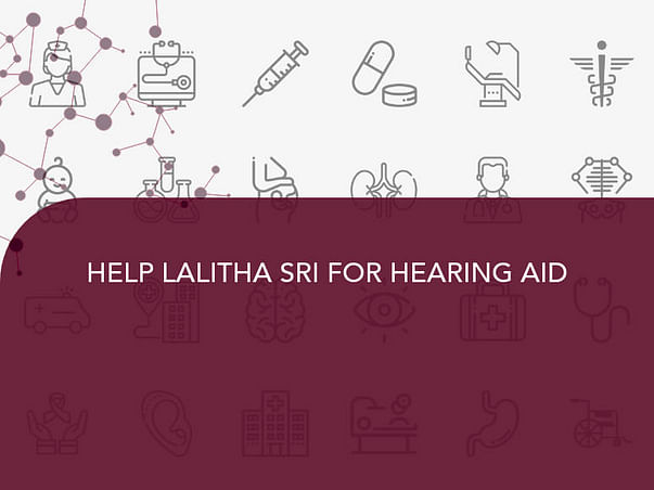 HELP LALITHA SRI FOR HEARING AID