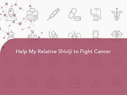 Help My Relative Shiviji to Fight Cancer