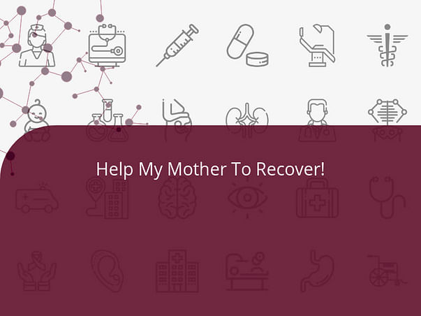 Help My Mother To Recover!