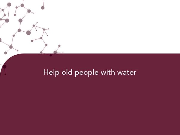Help old people with water