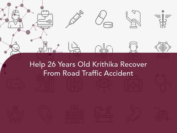 Help 26 Years Old Krithika Recover From Road Traffic Accident