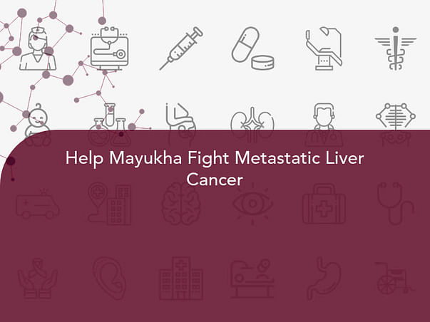 Help Mayukha Fight Metastatic Liver Cancer