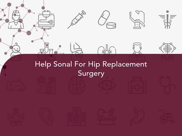 Help Sonal For Hip Replacement Surgery