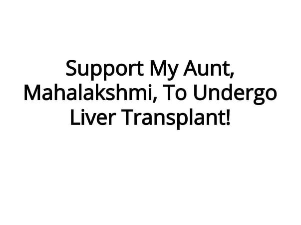 Support My Aunt, Mahalakshmi, To Undergo Liver Transplant!