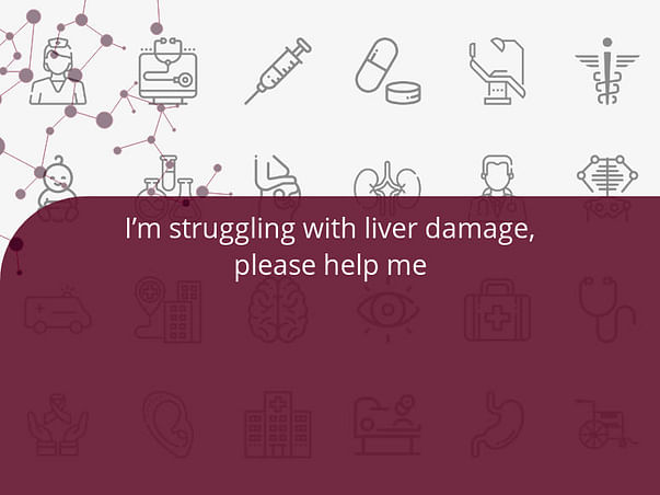 I'm struggling with liver damage, please help me