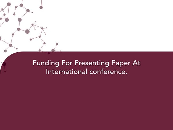 Funding For Presenting Paper At International conference.