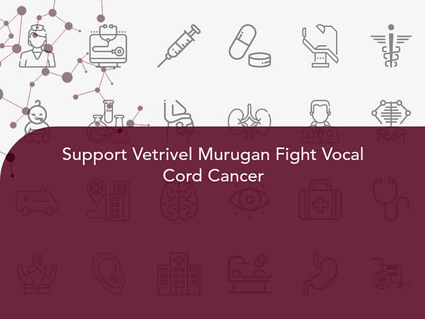 Support Vetrivel Murugan Fight Vocal Cord Cancer