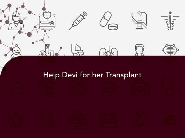Help Devi for her Transplant