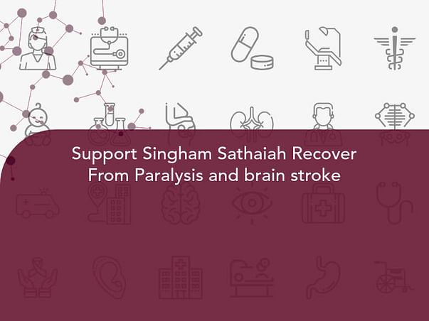Support Singham Sathaiah Recover From Paralysis and brain stroke