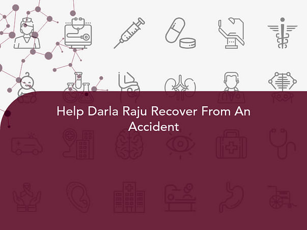 Help Darla Raju Recover From An Accident