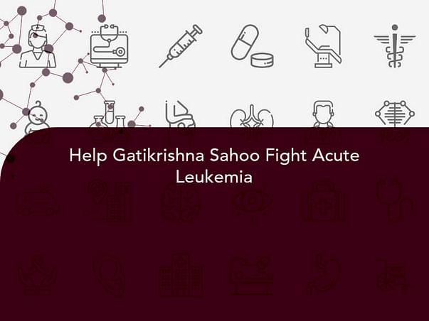Help Gatikrishna Sahoo Fight Acute Leukemia