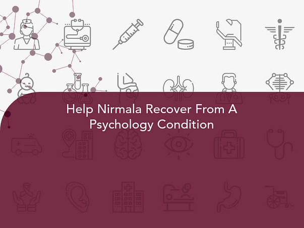 Help Nirmala Recover From A Psychology Condition
