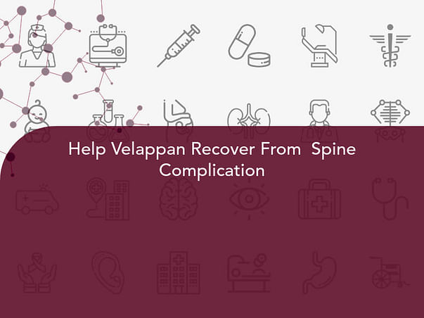 Help Velappan Recover From  Spine Complication