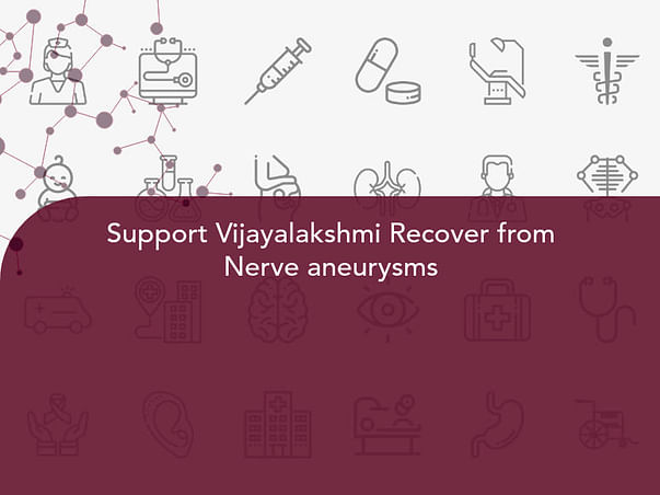 Support Vijayalakshmi Recover from Nerve aneurysms