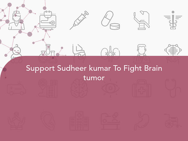 Support Sudheer kumar To Fight Brain tumor