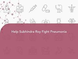 Help Subhindra Roy Fight Pneumonia
