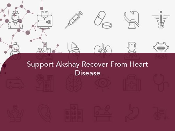 Support Akshay Recover From Heart Disease