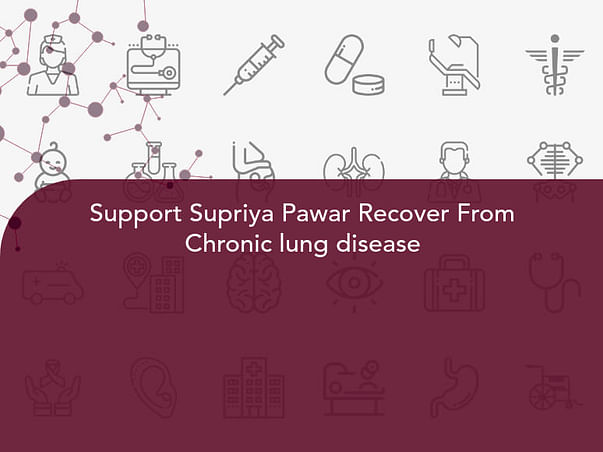 Support Supriya Pawar Recover From Chronic lung disease
