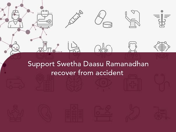 Support Swetha Daasu Ramanadhan recover from accident