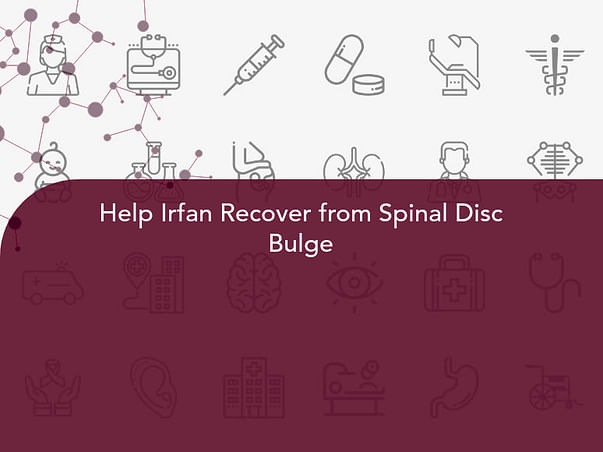 Help Irfan Recover from Spinal Disc Bulge