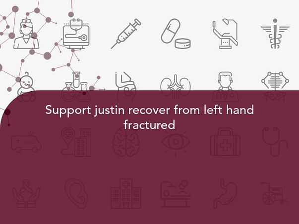 Support justin recover from left hand fractured
