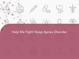Help Me Fight Sleep Apnea Disorder