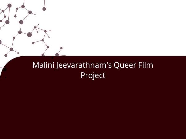 Malini Jeevarathnam's Queer Film Project