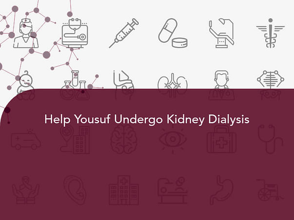 Help Yousuf Undergo Kidney Dialysis