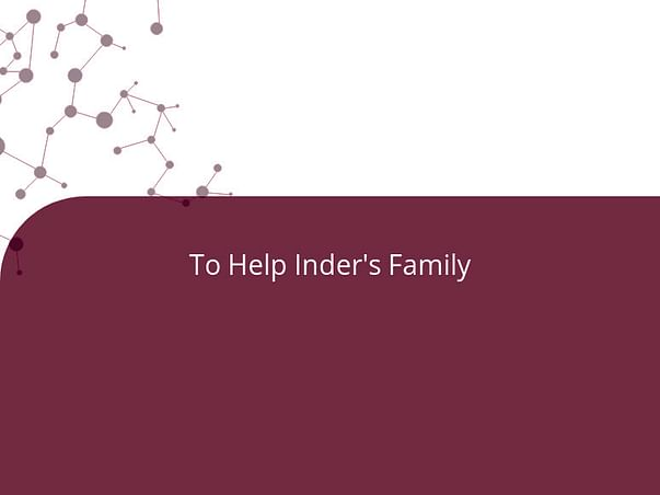 To Help Inder's Family