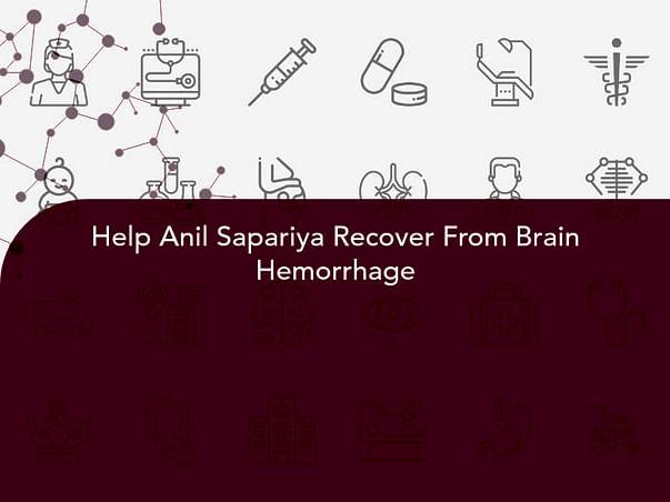 Help Anil Sapariya Recover From Brain Hemorrhage