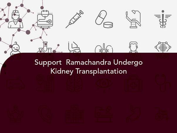 Support  Ramachandra Undergo Kidney Transplantation