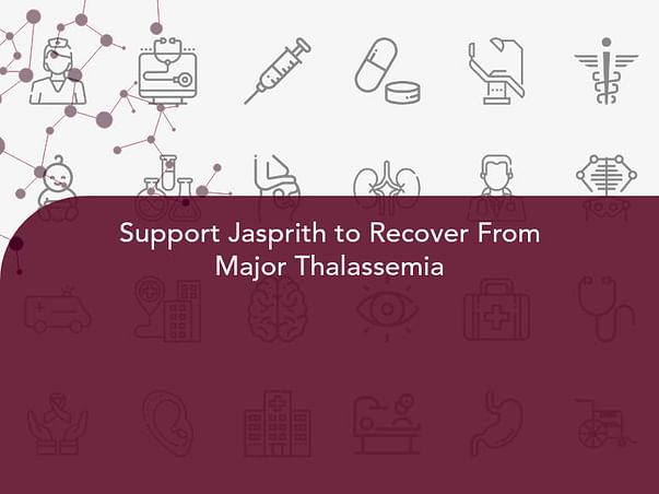 Support Jasprith to Recover From Major Thalassemia