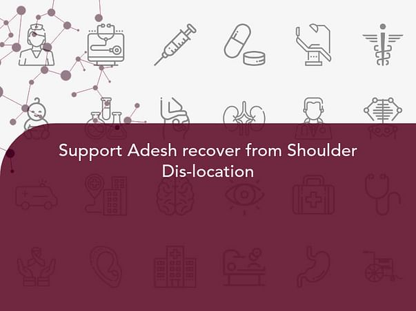 Support Adesh recover from Shoulder Dis-location