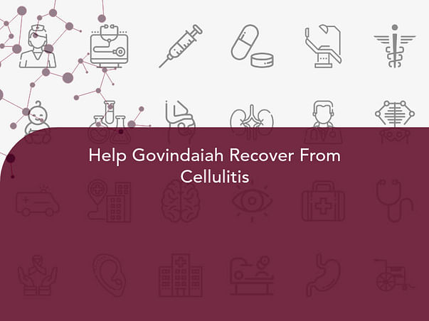 Help Govindaiah Recover From Cellulitis