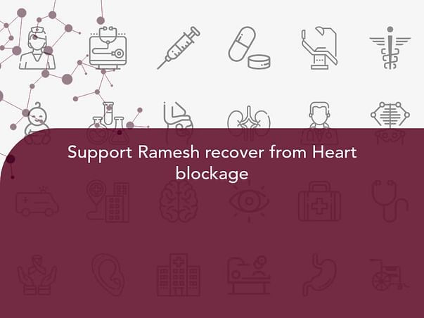 Support Ramesh recover from Heart blockage