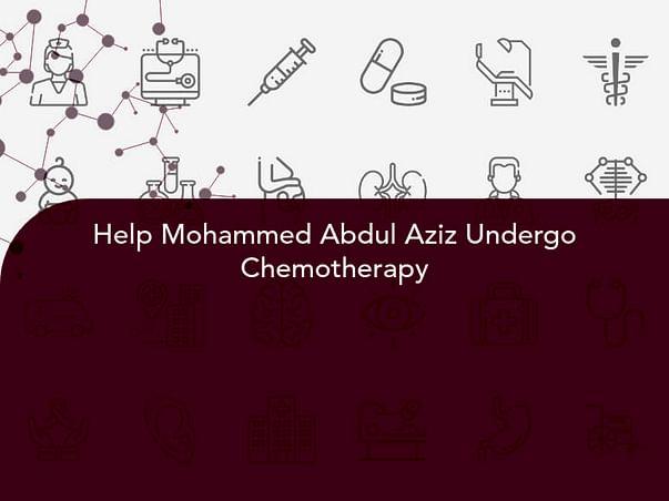 Help Mohammed Abdul Aziz Undergo Chemotherapy