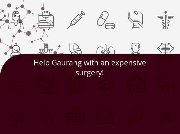 Help Gaurang with an expensive surgery!