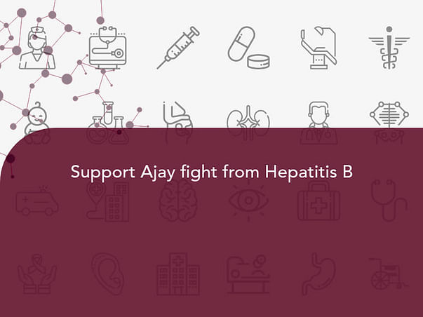 Support Ajay fight from Hepatitis B