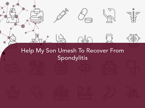 Help My Son Umesh To Recover From Spondylitis
