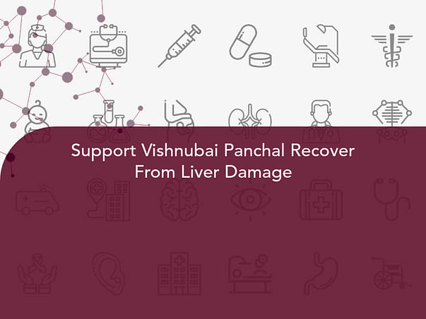 Support Vishnubai Panchal Recover From Liver Damage