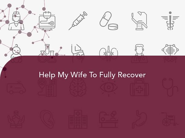 Help My Wife To Fully Recover